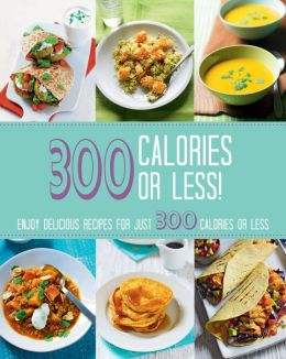 300 Calories or Less! (Love Food) (PagePerfect NOOK Book)
