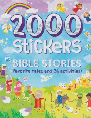Bible Stories 2000 Stickers : Favorite Tales and 36 Activities!