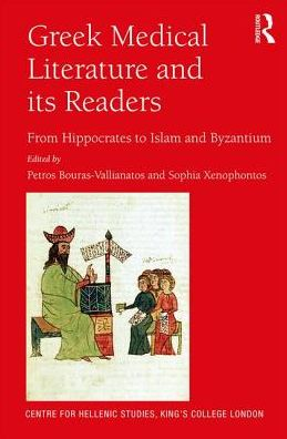 Greek Medical Literature and its Readers: From Hippocrates to Islam and Byzantium