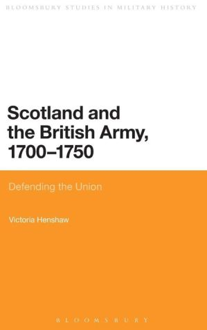 Scotland and the British Army, 1700-1750: Defending the Union