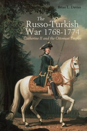 The Russo-Turkish War, 1768-1774: Catherine II and the Ottoman Empire