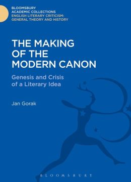 The Making of the Modern Canon: Genesis and Crisis of a Literary Idea