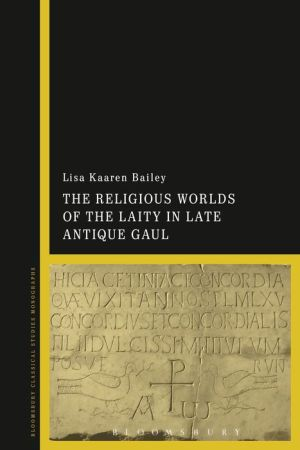 Religious Worlds of the Laity in Late Antique Gaul