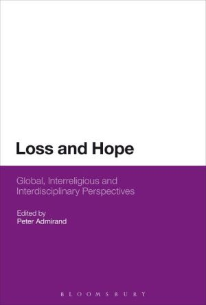 Loss and Hope: Global, Interreligious and Interdisciplinary Perspectives