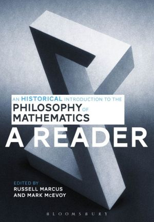 An Historical Introduction to the Philosophy of Mathematics: A Reader
