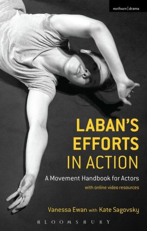 Book Laban's Efforts in Action: A Movement Handbook for Actors with Online Video Resources