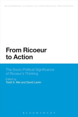 From Ricoeur to Action: The Socio-Political Significance of Ricoeur's Thinking