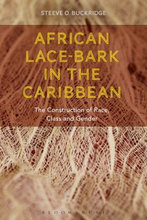 African Lace-bark in the Caribbean: The Construction of Race, Class and Gender