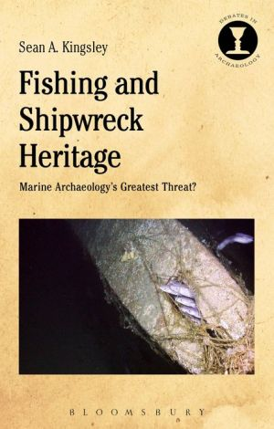 Fishing and Shipwreck Heritage: Marine Archaeology's Greatest Threat?