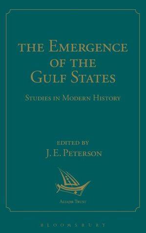 The Emergence of the Gulf States: Studies in Modern History