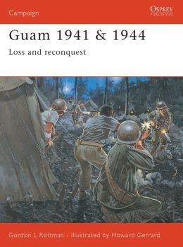 Guam 1941 & 1944: Loss and Reconquest