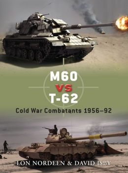 M60 vs T-62: Cold War Combatants 1956-92