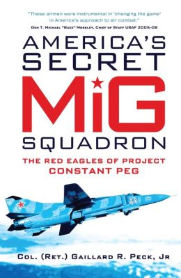 America's Secret MiG Squadron: The Red Eagles of Project CONSTANT PEG
