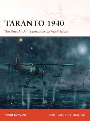 Taranto 1940: The Fleet Air Arm's precursor to Pearl Harbor