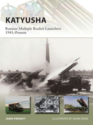 Katyusha: Russian Multiple Rocket Launchers 1941-Present