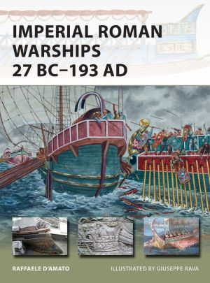 Imperial Roman Warships 27 BC-193 AD