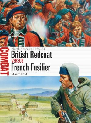 British Redcoat vs French Fusilier: North America 1755-63