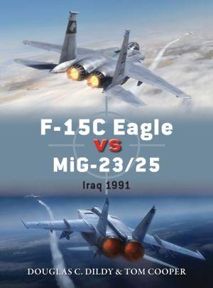 F-15 Eagle versus MiG-23/25: Iraq 1991