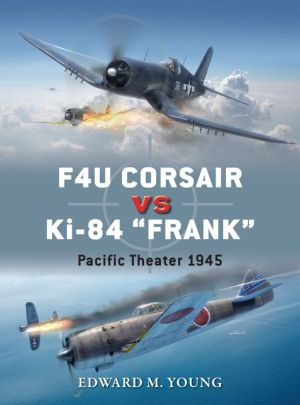 F4U Corsair vs Ki-84 'Frank': 1944-45
