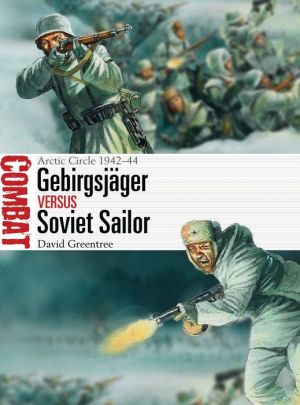 Gebirgsjager vs Soviet Sailor: Arctic Circle 1942-44