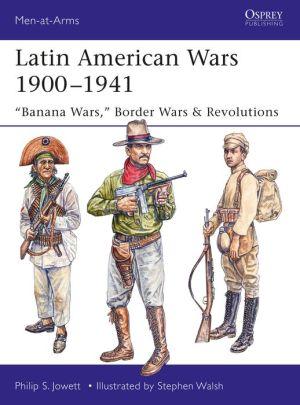 Latin American Wars 1900-1941: