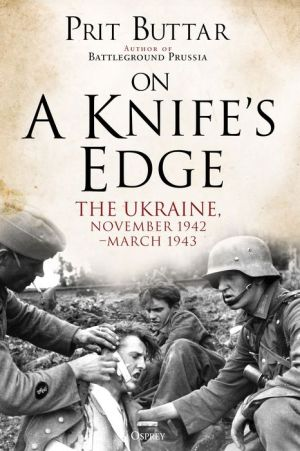 On a Knife's Edge: The Ukraine, November 1942-March 1943