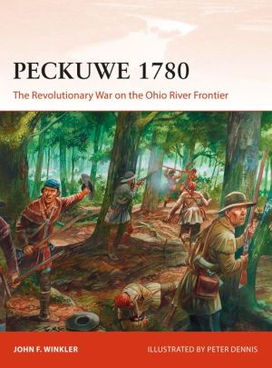 Book Peckuwe 1780: The Revolutionary War on the Ohio River Frontier