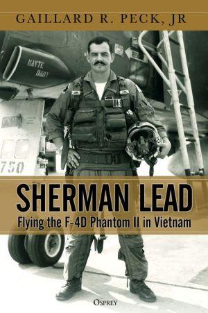 Sherman Lead: Flying the F-4D Phantom II in Vietnam