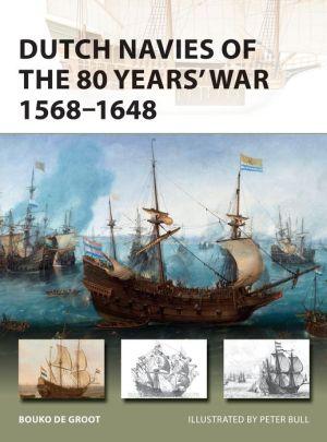 Book Dutch Navies of the 80 Years' War 1568-1648