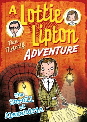 The Scroll of Alexandria A Lottie Lipton Adventure