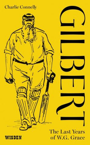 Gilbert: The Last Years of WG Grace