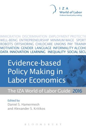 Evidence-based Policy Making in Labor Economics: The IZA World of Labor Guide 2016