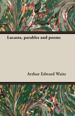 Lucasta, Parables and Poems