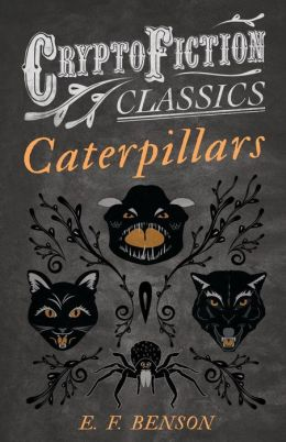Caterpillars (Cryptofiction Classics - Weird Tales of Strange Creatures)