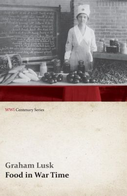 Food in War Time (WWI Centenary Series)