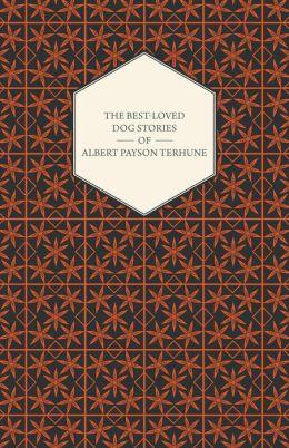 The Best-Loved Dog Stories of Albert Payson Terhune