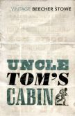 Book Cover Image. Title: Uncle Tom's Cabin, Author: Harriet Beecher Stowe