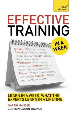Effective Training In a Week: A Teach Yourself Guide
