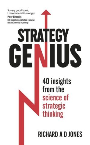 Strategy Genius: 40 Insights From the Science of Strategic Thinking