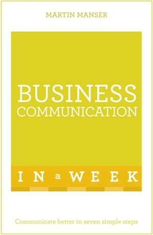 Business Communication in a Week: Teach Yourself