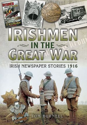 Irishmen in the Great War - Irish Newspaper Stories 1916