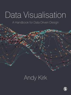 Data Visualisation: A Handbook for Data Driven Design