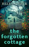 Book Cover Image. Title: The Forgotten Cottage (The Annie Graham series - Book 3), Author: Helen Phifer