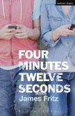 Book Cover Image. Title: Four minutes twelve seconds, Author: James Fritz