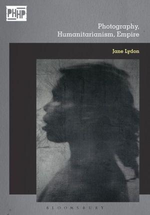 Photography, Humanitarianism, Empire