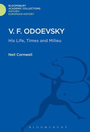 V.F. Odoevsky: His Life, Times and Milieu