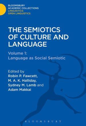 The Semiotics of Culture and Language: Volume 1 : Language as Social Semiotic