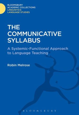 The Communicative Syllabus: A Systemic-Functional Approach to Language Teaching