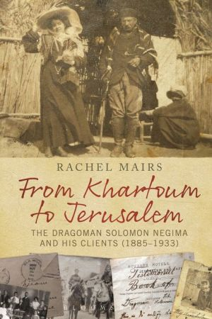 From Khartoum to Jerusalem: The Dragoman Solomon Negima and his Clients (1885-1933)