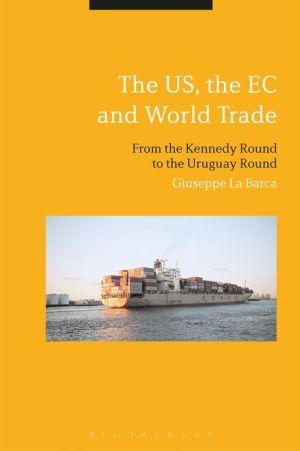 The US, the EC and World Trade: From the Kennedy Round to the Start of the Uruguay Round